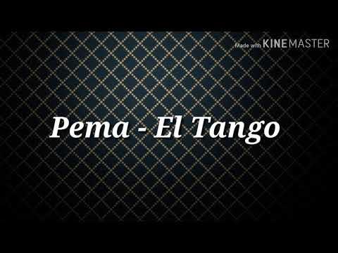 El tango - Pema (Letra)