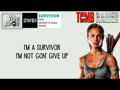 2WEI - Survivor (Lyrics) Tomb Raider Lara Croft Trailer 2 Song/Soundtrack