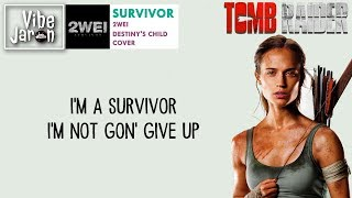 2Wei Survivor Lyrics Tomb Raider Lara Croft Trailer 2 Song Soundtrack.mp3