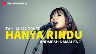 Download Lagu Andmesh Kamaleng - Hanya Rindu ( Tami Aulia Cover ) mp3
