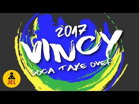 2017 VINCY SOCA TAKE OVER  DJ JEL 2017 Vincy Soca Mix