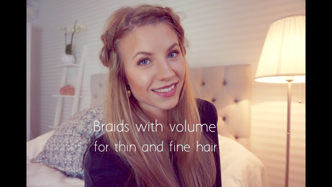 How to get big braids with thin and fine hair tutorial ...