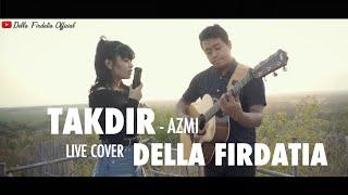 Gambar cover Takdir - Azmi Live Cover Della Firdatia (Lirik)