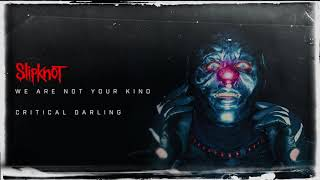 Slipknot - Critical Darling (Audio)