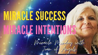 Miracle Success - Miracle Intentions - Miracle Monday