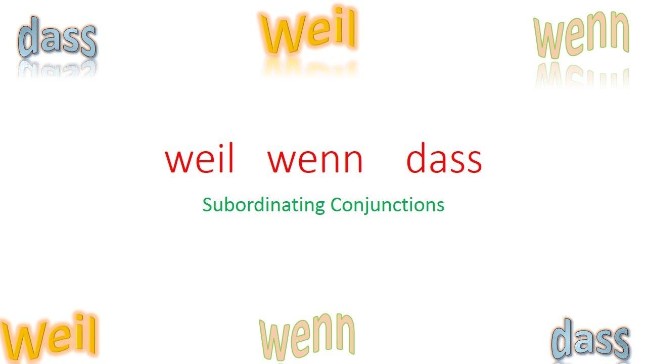 weil wenn und dass subordinating conjunctions youtube