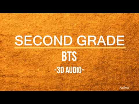 SECOND GRADE - BTS (3D Audio)