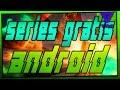 LAS MEJORES APPS PARA VER TUS SERIES FAVORITAS GRATIS EN TU ANDROID!! | SERIES VIEJAS & NUEVAS 2014