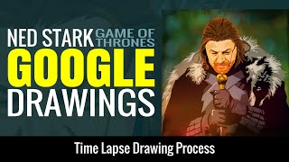 Google Drawings - Ned Stark Time Lapse