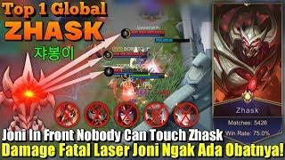 Nobody Can Touch Me | Damage Fatal Laser Joninya Zhask Ngak Ada Obat!!! - Top 1 Global Zhask 쟈봉이