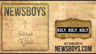 Newsboys - HOLY HOLY HOLY