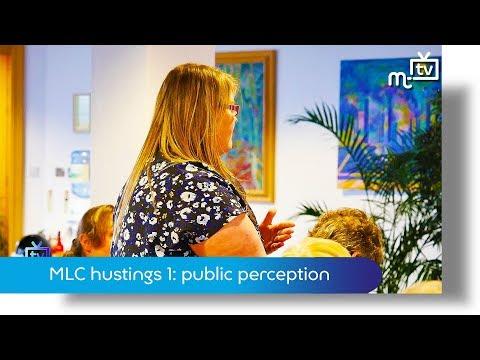 MLC hustings 1: improve public perception