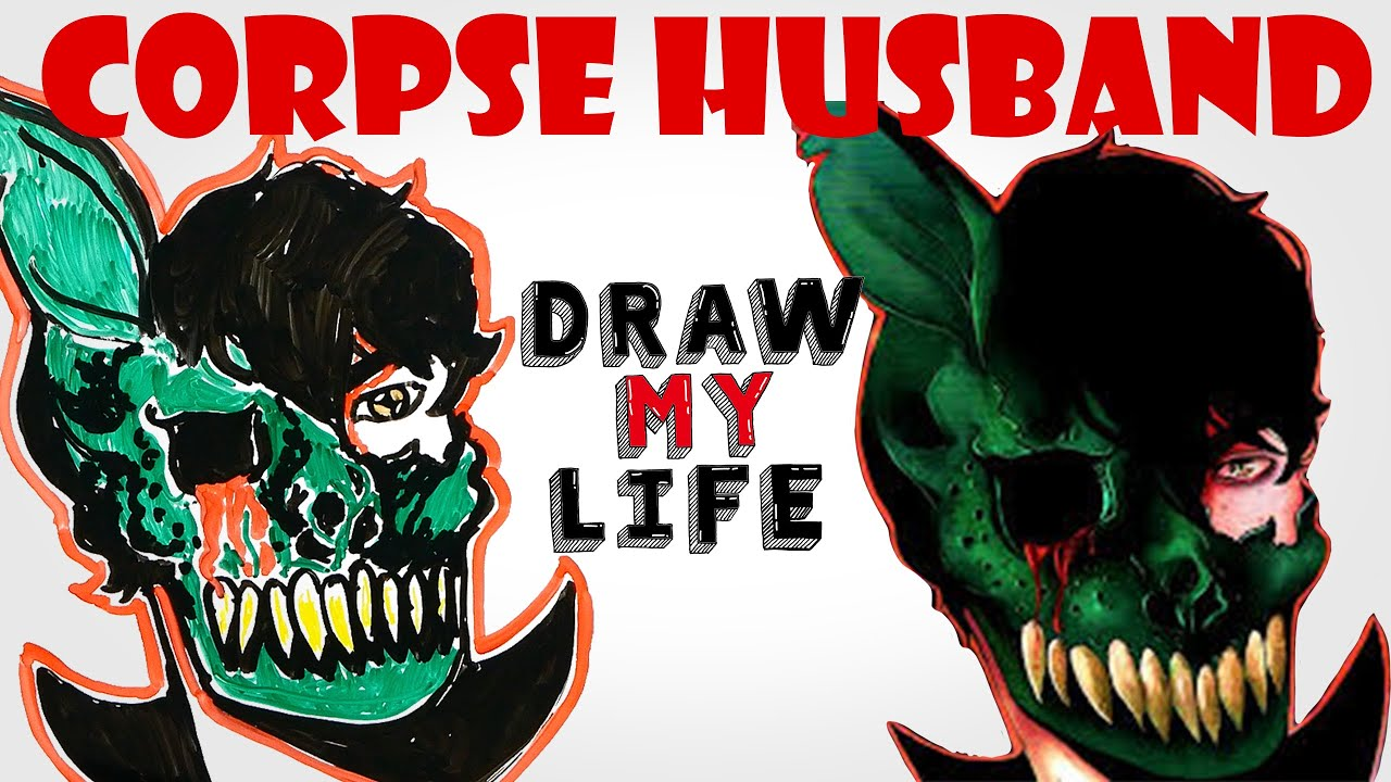 Corpse Husband : Draw My Life