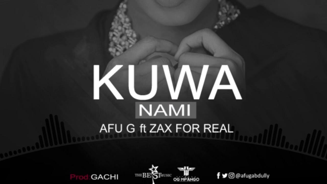 Download Afu G ft Zax for Real   Kuwa Nami Visual Audio
