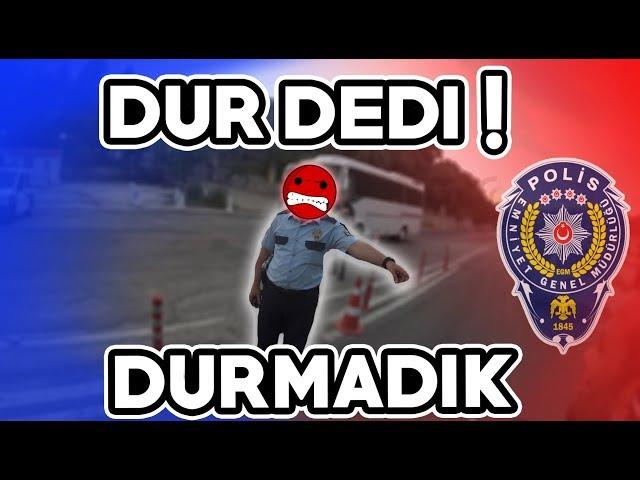 POLİSTEN KAÇTIK !