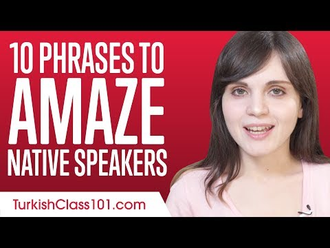 Learn the Top 10 Phrases to Amaze Native Speakers in Turkish
