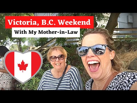 VICTORIA, B.C. GIRLS' TRIP With Mother-in-Law