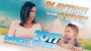 Playtime with Ayden - 2017 Official Trailer