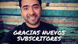 Gracias a Los nuevos subscritores - Thank you all the new subscribers