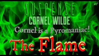 """CORNEL WILDE Likes to burn things! """"The Flame"""" • SUSPENSE Best Episodes"""