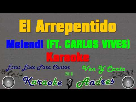El Arrepentido - Melendi, Carlos Vives -   Karaoke  