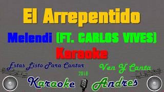 El Arrepentido - Melendi, Carlos Vives - | Karaoke |