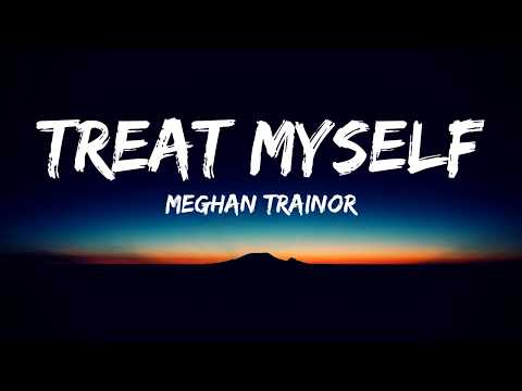 Meghan Trainor - Treat Myself(Lyrics Video)