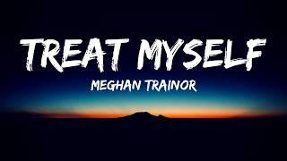 Meghan Trainor Treat Myself Lyrics.mp3
