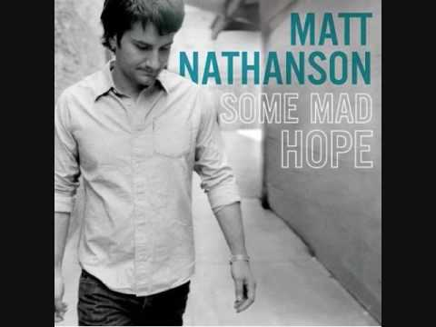 Matt Nathanson- Come on Get Higher (I miss the sound of your voice)