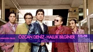 Özcan Deniz - Ya Evde Yoksan - [Neredesin Firuze © 2004 Kalan Müzik ]
