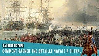 La Petite Histoire : Comment gagner une bataille navale à cheval ?