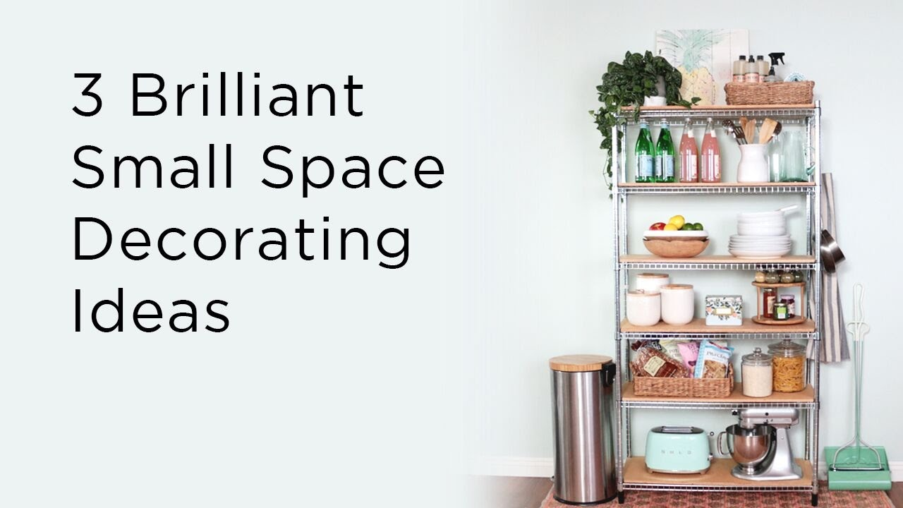 Small Space Decorating 3 brilliant small space decorating ideas - youtube