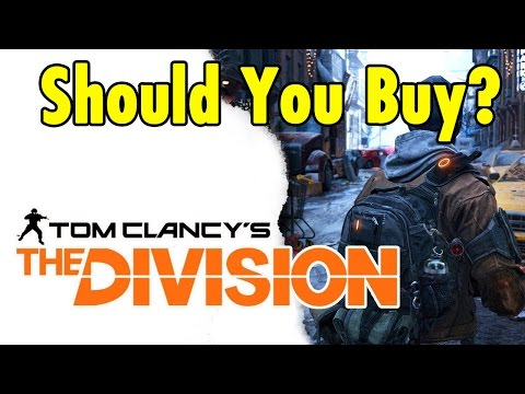 Should You Buy - The Division - xBeau Gaming