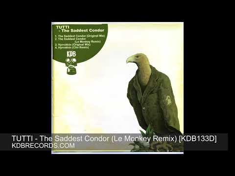 Tutti - The Saddest Condor (Le Monkey Remix) [KDB133D]