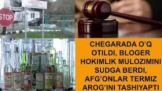 Чегарада ўқ отилди, блогер ҳокимлик мулозимини судга берди