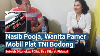 Nasib Pooja, Wanita Pamer Mobil Plat Dinas TNI Bodong Setelah Ditangkap POM, Bisa Dijerat Pidana?
