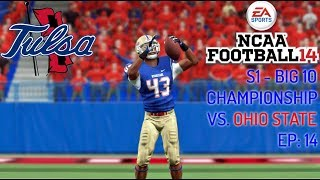 Tulsa NCAA 14 Dynasty - EP: 14 Big 10 Championship vs. Ohio State
