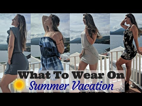 What to Wear on Summer Vacation - Try On