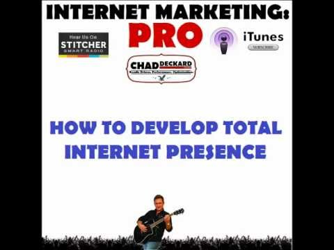 How To Develop Total Internet Presence : Internet Marketing : PRO