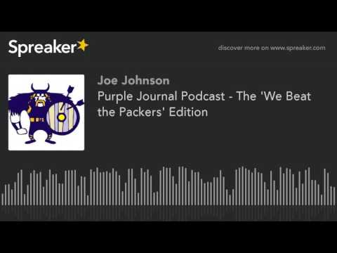 Purple Journal Podcast - The 'We Beat the Packers' Edition (made with Spreaker)
