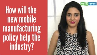 Big Story | How will the new mobile manufacturing policy help industry?