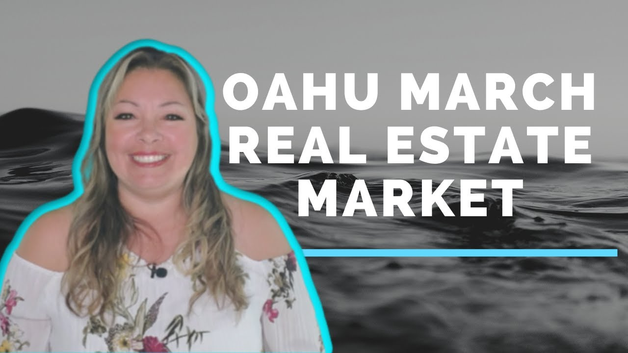 Oahu March Real Estate Market