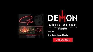 Gillan - Unchain Your Brain