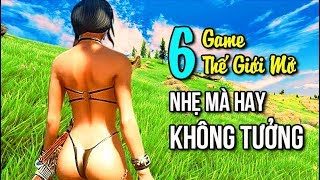 6 game THẾ GIỚI MỞ nhẹ mà hay không tưởng - CHÉM GIÓ GAME #7