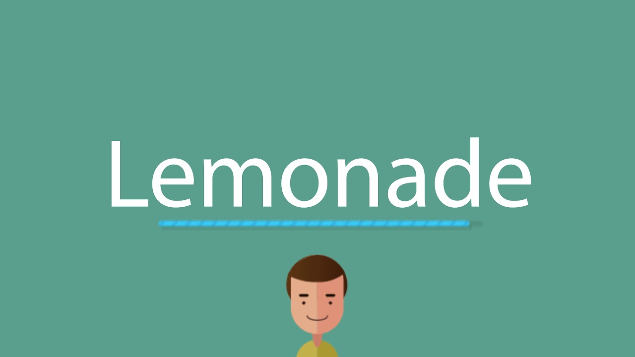 Lemonade pronunciation
