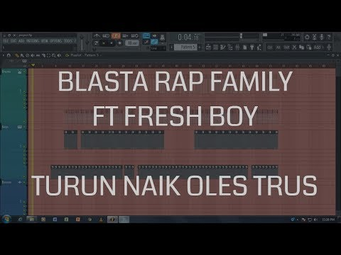 Blasta Rap Family ft Fresh Boy - Turun Naik Oles Trus (mannisar trap remix) FL Studio 12