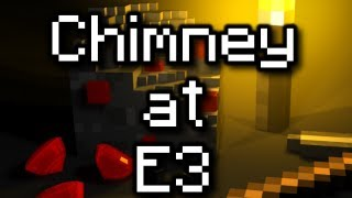 Chimney At E3! (HD)