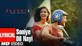 Soniye Dil Nayi Lyrical Video | Baaghi 2 | Tiger Shroff | Disha Patani | Ankit Tiwari |Shruti Pathak
