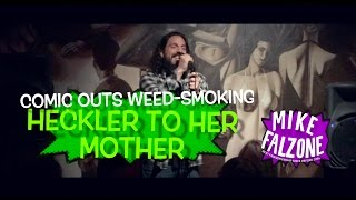 Comic outs weed smoking heckler to her mother