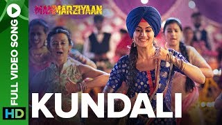 Kundali (Full Video Song) | Manmarziyaan